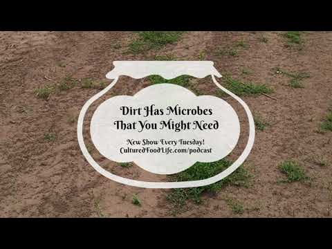 Podcast Episode 32: Dirt Has Microbes That You Might Need
