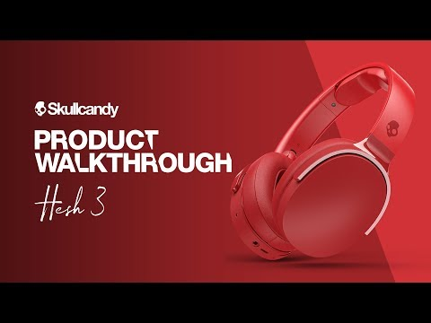 Skullcandy Hesh 3 | Product Walkthrough