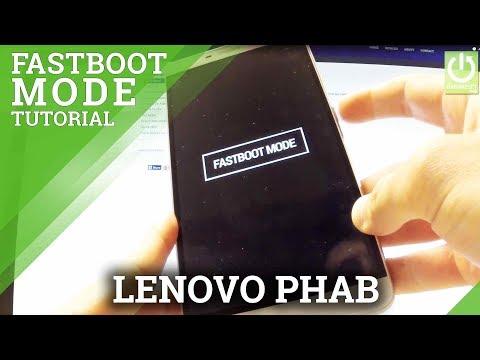 Fastboot Mode LENOVO Phab - How to Enter / Quit LENOVO FASTBOOT