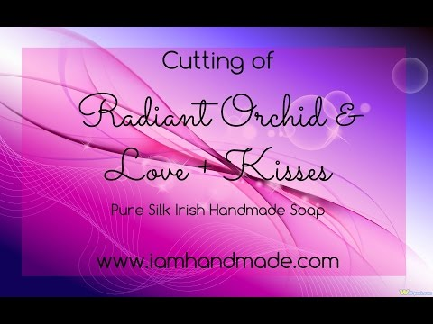 Cutting Radiant Orchid and Love + Kisses Pure Silk Irish Handmade Soap
