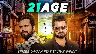 New Punjabi Songs 2017 I 21 AGE I D Maan Ft Saurav Pandit I Mista Baaz I Latest Punjabi Songs 2017