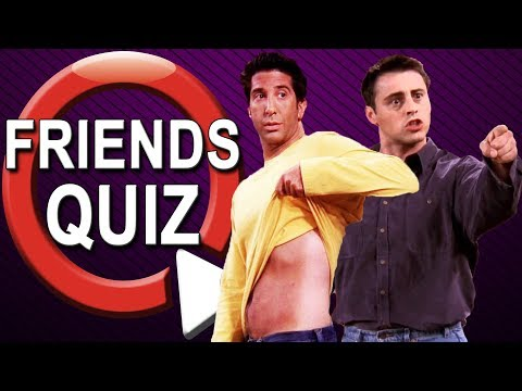 Friends Quiz   How Well Do You Know FRIENDS
