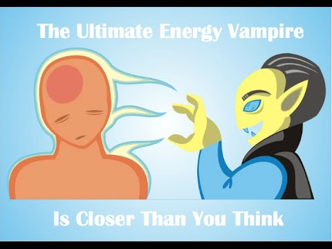 The Ultimate Energy Vampire (It's Not What You Think)