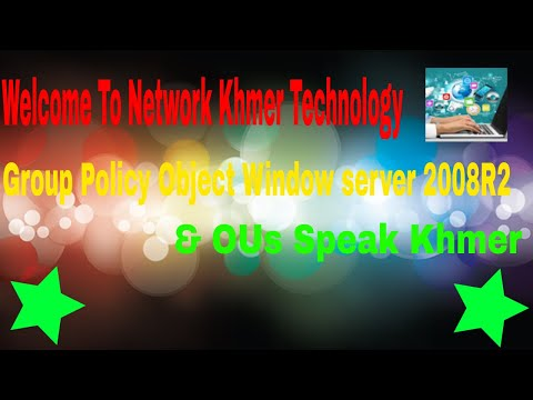 Group Policy Objects In Window server 2008R2 active directory & OUs Speak Khmer