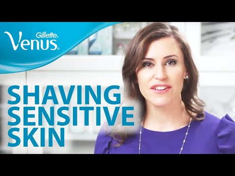 Shaving Sensitive Skin | Shaving Tips from Gillette Venus