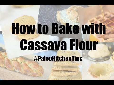 How to Bake with Cassava Flour (Paleo Kitchen Tips #1)