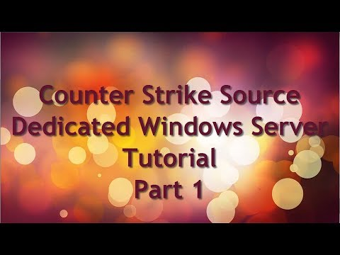 How to make a dedicated Windows Counter Strike Source Server