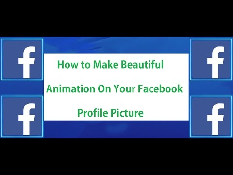 How to Make Beautiful Animation On Your Facebook Profile Picture