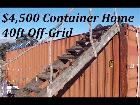 DIY: $4,500AUD Off-Grid 40ft Shipping Container Home Survival/Basic
