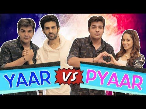 Yaar Vs Pyaar Ft. Kartik Aaryan & Nushrat Bharucha | Ashish Chanchlani
