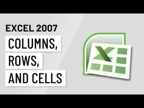 Excel 2007: Modifying Columns, Rows & Cells