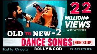 OLD to NEW-2 | Dance Beat Mashup | 2008 to 2018 | KuHu Gracia | Ft Abhishek Raina