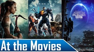 At the Movies with Smokey | Tomb Raider, Pacific Rim 2, and Ready Player One
