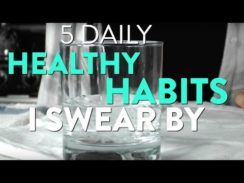 5 DAILY HEALTHY HABITS I SWEAR BY