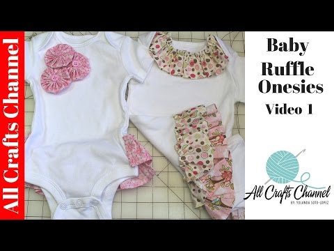 How to sew Baby Ruffle Onesies  - Video 1 - Yolanda Soto Lopez