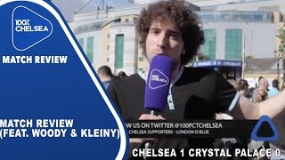 Download Match Review (Feat. Woody & Kleiny) | Chelsea 1 Palace 0 Video