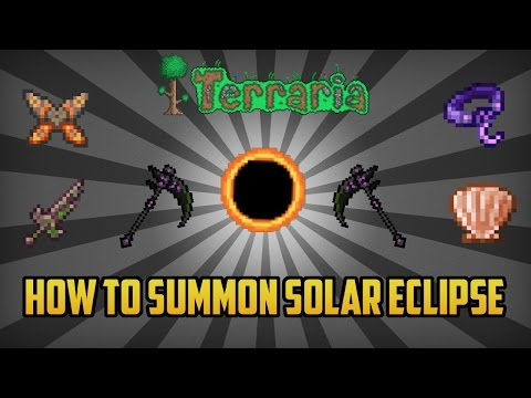 Terraria | How to Summon a Solar Eclipse!!! PC ONLY (Working 2017)