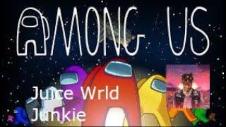 Juice WRLD - Junkie Among us Lyric's Prank