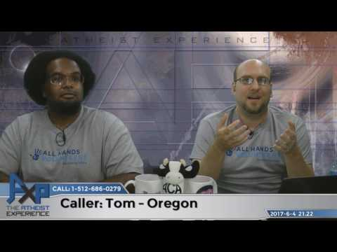 Is Atheism a Cop-out? | Tom - Oregon | Atheist Experience 21.22