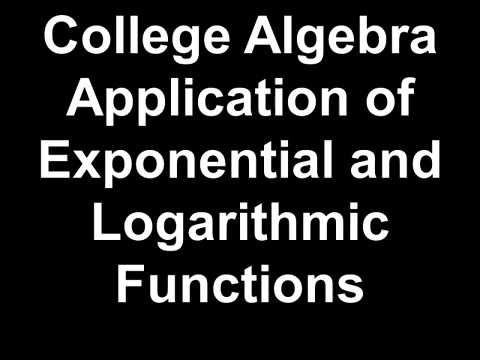 College Algebra Application of Exponential and Logarithmic Functions