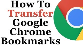 Google Chrome Tutorial How To Transfer Bookmarks To Another Computer