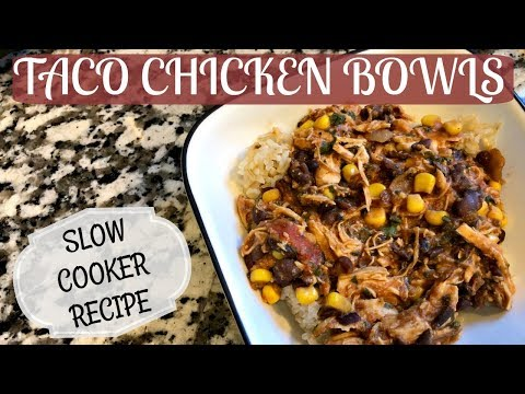 TACO CHICKEN BOWLS :: SLOW COOKER RECIPE :: COOK WITH ME