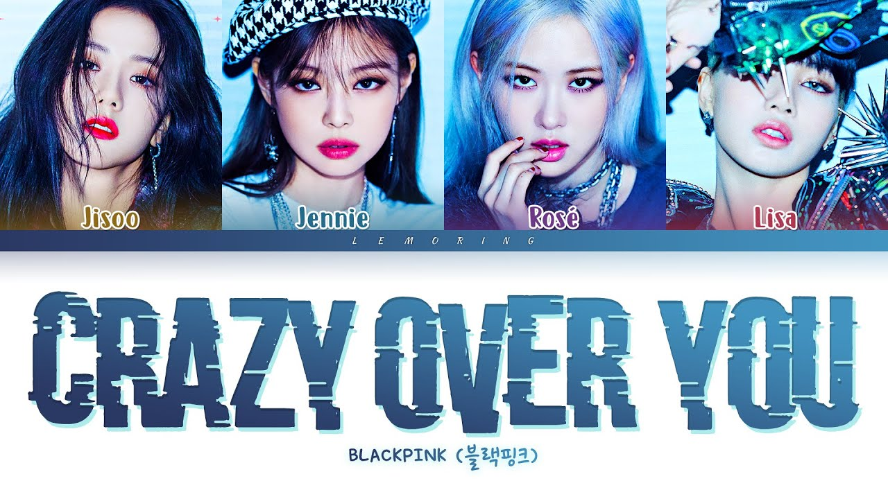 Crazy Over You - BLACKPINK