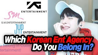 Which Korean Entertainment Agency Do You Belong In?