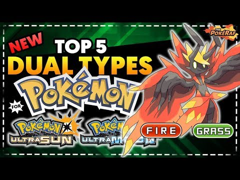 Top 5 New Dual Types for Pokémon Ultra Sun and Ultra Moon!