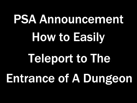 PSA:  How to Easily Teleport Back to the Entrance of a Dungeon!