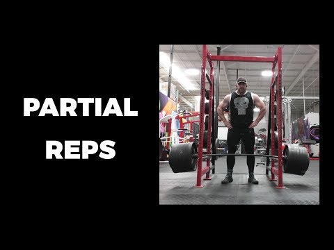 Partial Reps: NEVER or ALWAYS?