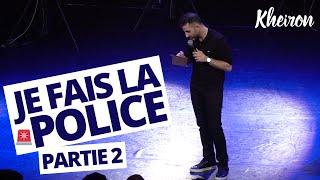 Je fais la police (partie 2/2) - 60 minutes avec Kheiron