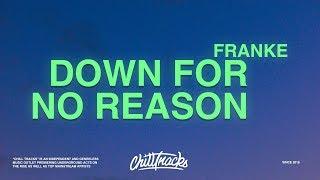 Franke – down for no reason (Lyrics)