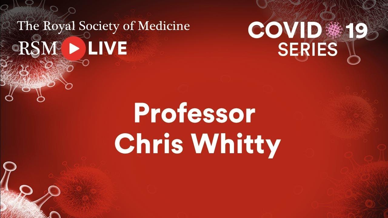 RSM COVID-19 Series   Episode 68: Professor Chris Whitty