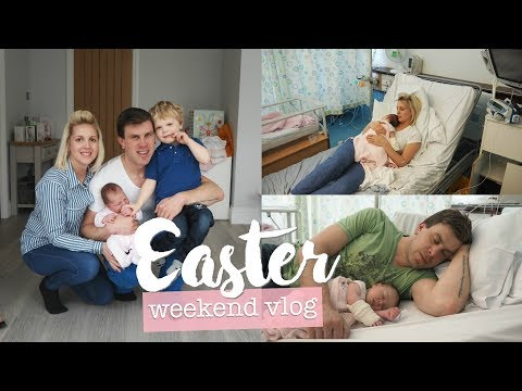 Easter Weekend of a Mum of 2 | We ended up in hospital with our newborn!