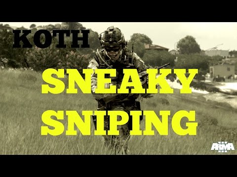 ARMA 3 KOTH PWNAGE CHRONICLES PART 3: SNEAKY SNIPING