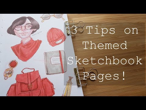 3 Tips on Creating Themed Sketchbook Pages