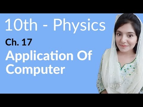 10th Class Physics Ch 17,Application of Computer -Matric Part 2 Physics Chapter 17