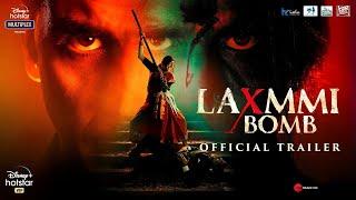 Laxmmi Bomb (Official Trailer)   Akshay Kumar,  Kiara Advani   Lakshmi Bomb