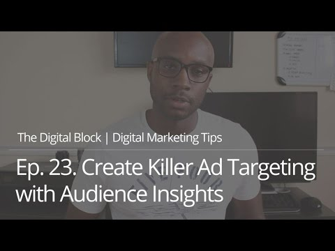 Create Killer Facebook Ad Targeting with Free Tool Audience Insights | Ep.23