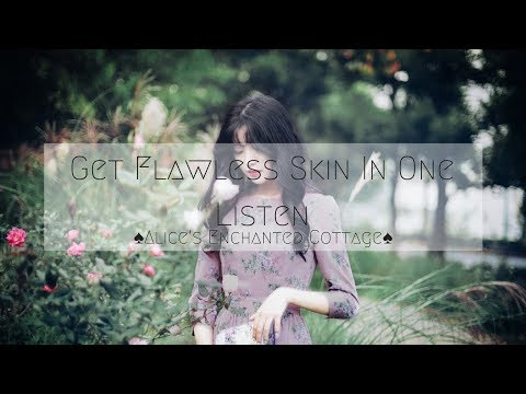 ♠️Get Flawless Skin In One Listen♠️