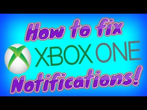 How to fix Xbox One notification issues (2018)