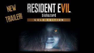 RESIDENT EVIL 7 GOLD EDITION | Official Capcom Trailer | Coming Dec 12th | Not a Hero, End of Zoe