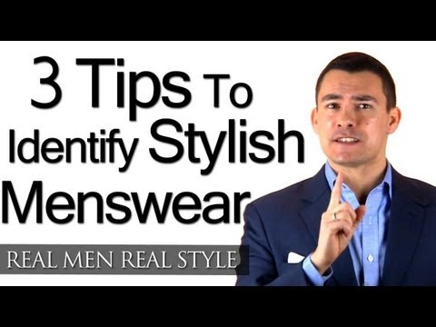 How To Buy Quality Men's Clothing - 3 Tips To Identify Stylish Menswear - Men's Fashion Style Advice