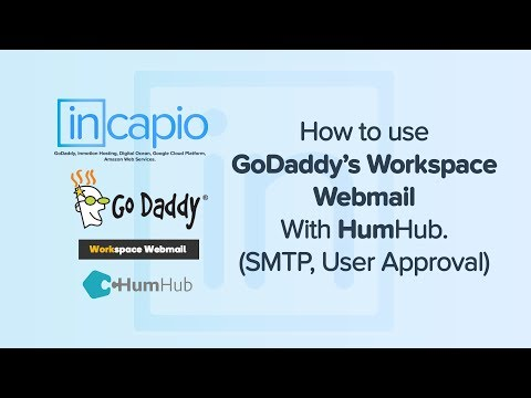 How to use GoDaddy's Workspace Webmail With HumHub. | SMTP | User Approval.