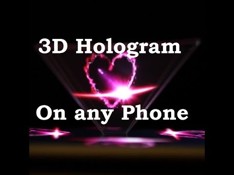 TURN YOUR PHONE IN 3D HOLOGRAM ...ON ANY PHONE......