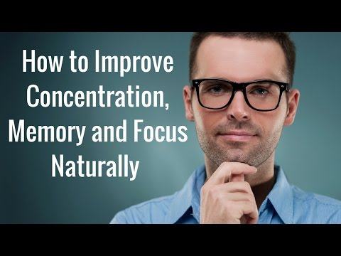 How to Improve Memory, Concentration and Focus Naturally
