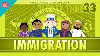 The Economics of Immigration: Crash Course Econ #33