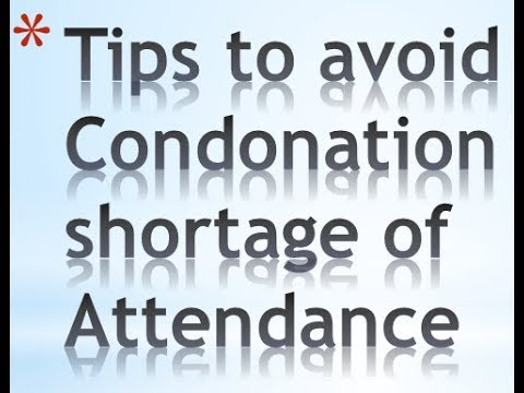 How to avoid condonation shortage of Attendance