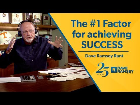 The #1 Factor for Achieving Success - Dave Ramsey Rant